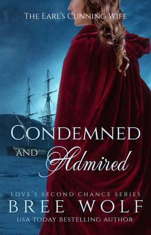 Blog Tour: Condemned and Admired by Bree Wolf (Guest Post, Excerpt & Giveaway)