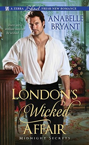 Author Visit: London's Wicked Affair by Anabelle Bryant (Excerpt, Review & Giveaway)