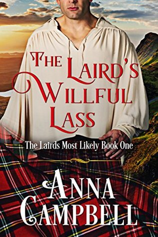 Author Visit: The Laird's Willful Lass by Anna Campbell (Excerpt, Review, Guest Post & Giveaway)