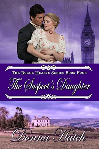Author Visit: Rogue Hearts Series by Donna Hatch a Four Day Visit (Excerpt & Giveaway)