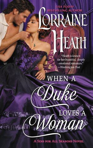 Blog Tour: When a Duke Loves a Woman by Lorraine Heath (Excerpt, Q&A, Review & Giveaway)