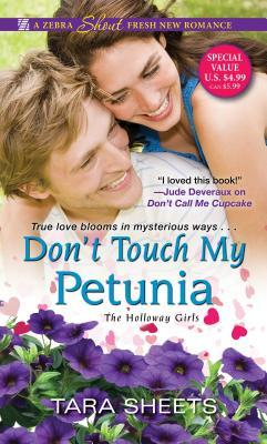 Spotlight Tour: Don't Touch My Petunia by Tara Sheets (Excerpt & Giveaway)