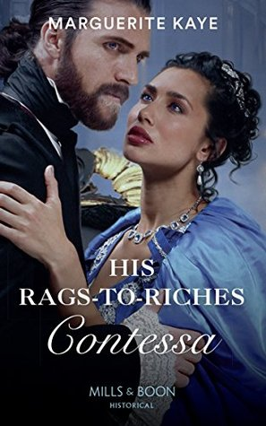 ARC Review: His Rags to Riches Contessa by Marguerite Kaye