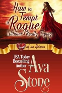 Author Visit: How to Tempt a Rogue Without Really Trying by Ava Stone (Guest Post, Excerpt & Giveaway)