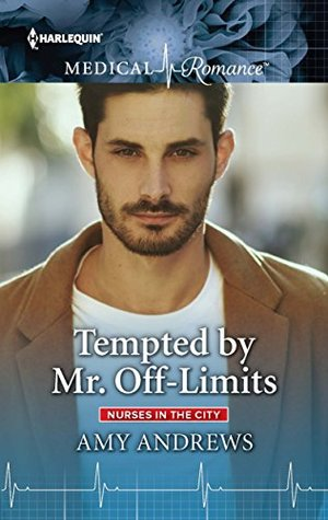 Tempted by Mr. Off-Limits (Nurses in the City) by Amy Andrews