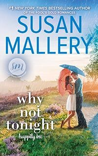 Why Not Tonight (Happily Inc., #3) by Susan Mallery
