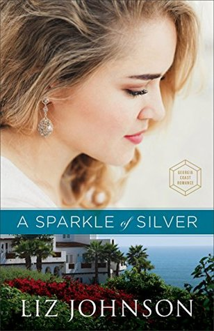 A Sparkle of Silver (Georgia Coast Romance #1) by Liz Johnson