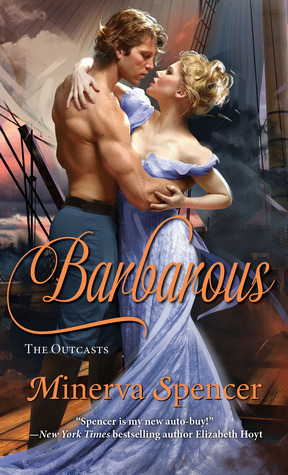 ARC Review: Barbarous by Minerva Spencer