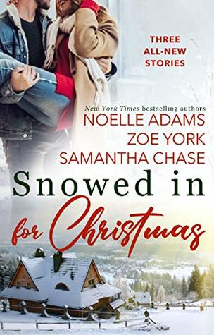 ARC Review: Snowed in for Christmas by Noelle Adams, Samantha Chase & Zoe York