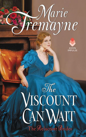 Blog Tour: The Viscount Can Wait by Marie Tremayne (Excerpt, Review & Giveaway)
