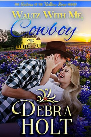 Blog Tour: Waltz With Me, Cowboy by Debra Holt (Excerpt & Giveaway)