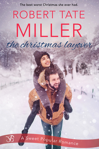 Blog Tour: The Christmas Layover by Robert Tate Miller (Excerpt & Giveaway)