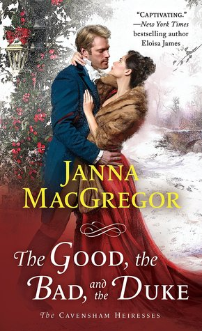 ARC Review: The Good, the Bad, and the Duke by Janna MacGregor