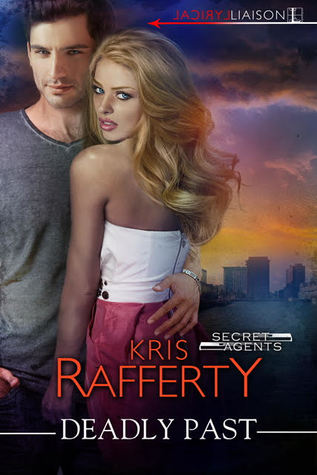 Deadly Past (Secret Agents #3) by Kris Rafferty