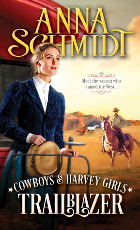 Trailblazer (Cowboys & Harvey Girls, #1) by Anna Schmidt