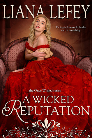 Blog Tour: A Wicked Reputation by Liana LeFey (Excerpt & Giveaway)