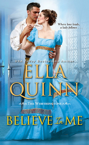 Book Blast: Believe in Me by Ella Quinn (Excerpt & Giveaway)