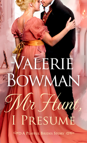 Mr. Hunt, I Presume (Playful Brides, #10.5)