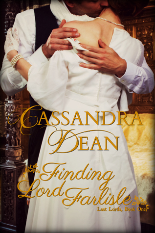 Finding Lord Farlisle (Lost Lords Book 1) by Cassandra Dean
