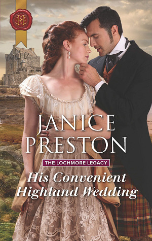 His Convenient Highland Wedding (The Lochmore Legacy Book 1) by Janice Preston