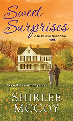 Sweet Surprises (Home Sweet Home Novel) (A Home Sweet Home Novel) by Shirlee McCoy