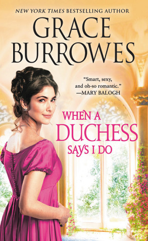 When a Duchess Says I Do (Rogues to Riches #2) by Grace Burrowes