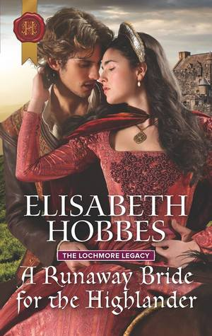A Runaway Bride for the Highlander (The Lochmore Legacy, #3) by Elisabeth Hobbes